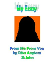 "analysis of from me to you by rita anyiam essay In this essay, i am going to explain which character i sympathize the most the poem "" for me from you "" is a poem about arranged marriage whilst "" my parents kept me from children who were rough "" is a poem about the childhood of the writer."
