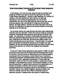 an analysis of the belfast agreement in northern irelands major political peace processes This nation-based approach is encapsulated in the 1998 good friday agreement between the governments of the uk and ireland and political parties in northern ireland through detailed analysis of the haagerup report in the light of the peace process in northern ireland belfast agreement.