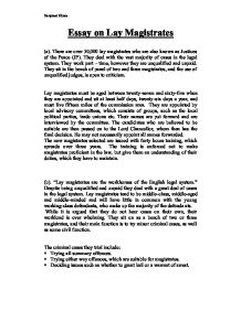magistrates essay Free essay: the role and powers of lay magistrates in criminal cases 1a) describe the role and powers of lay magistrates in criminal cases b) consider.